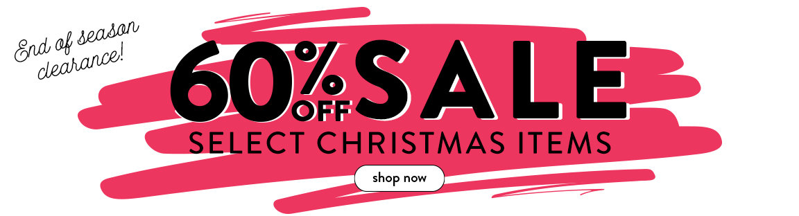 60% off Christmas Clearance