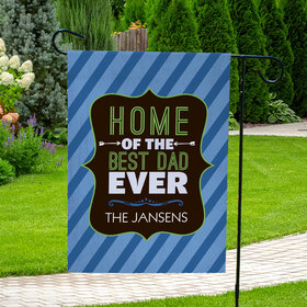 Personalized Father's Day Garden Flag - Home of the Best Dad