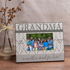 Personalized Grandma is Another Word for Love! (4) Picture Frame