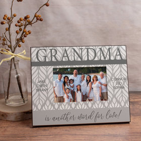Personalized Grandma is Another Word for Love! (6) Picture Frame