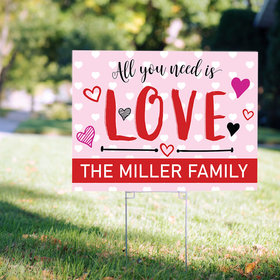 Personalized Valentine's Day Yard Sign - All You Need is Love