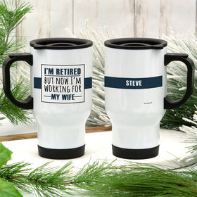 Personalized Retired Working for Wife Stainless Steel Travel Mug (14oz)