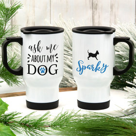 Personalized About My Dog (Chihuahua) Stainless Steel Travel Mug (14oz)