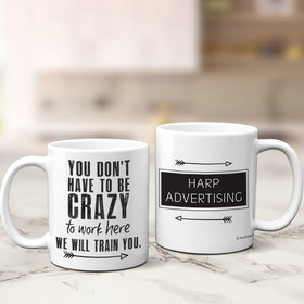 Personalized Crazy to Work Here 11oz Mug Empty