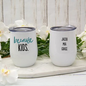Personalized Wine Tumbler (12oz) - Because Kids